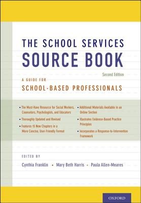 The School Services Sourcebook By Franklin, Cynthia (EDT)/ Harris, Mary Beth (EDT)/ Allen-Meares, Paula (EDT)