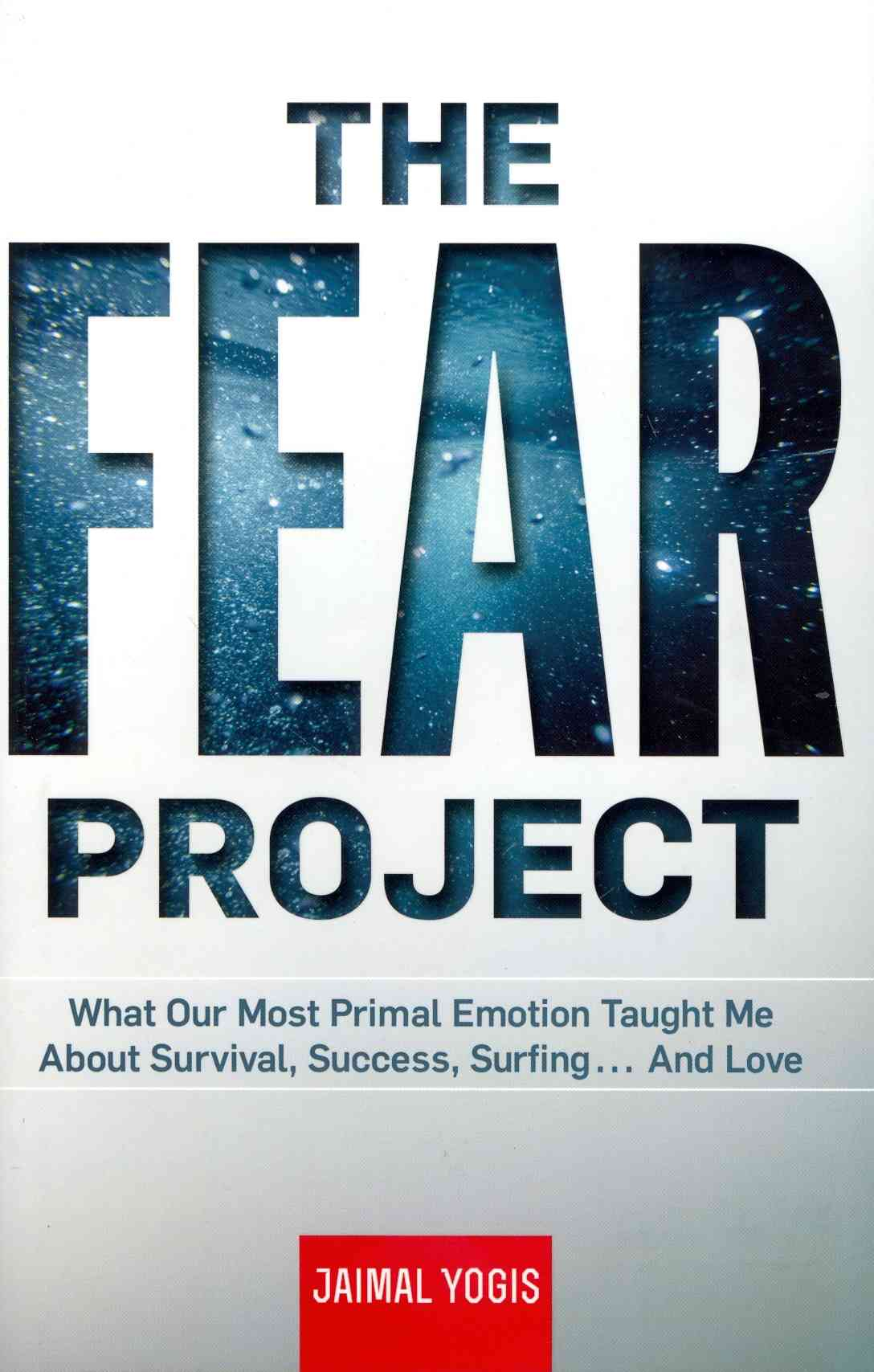 The Fear Project By Yogis, Jaimal